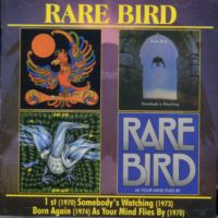 Rare Bird - 1st / Somebody's Watching / Born Again / As Your Mind Flies By CD (album) cover