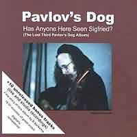 Pavlov's Dog - Has Anyone Here Seen Sigfried? CD (album) cover