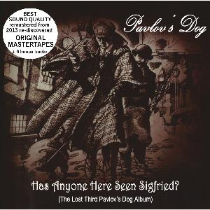 Pavlov's Dog - Has Anyone Here Seen Sigfried CD (album) cover