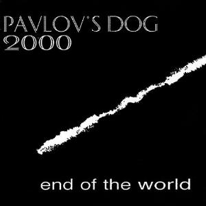Pavlov's Dog - End Of The World CD (album) cover
