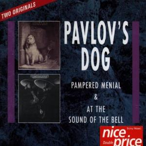 Pavlov's Dog - Pampered Menial & At The Sound Of The Bell CD (album) cover