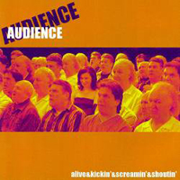 Audience - Alive&Kickin'&Screamin'&Shoutin' CD (album) cover