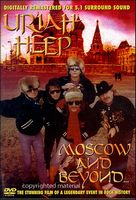 Uriah Heep - Moscow And Beyond DVD (album) cover