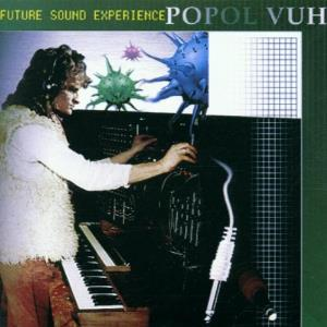 Popol Vuh - Future Sound Experience CD (album) cover