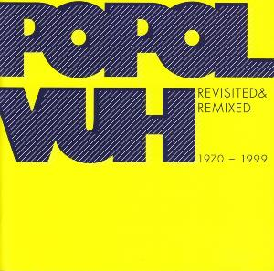 Popol Vuh - Revisited & Remixed 1970 - 1999 CD (album) cover
