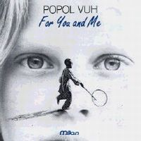Popol Vuh - For You And Me CD (album) cover