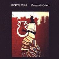 Popol Vuh - Messa Di Orfeo CD (album) cover