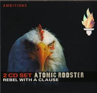 Atomic Rooster - Rebel With A Clause (