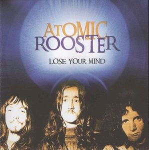 Atomic Rooster - Lose Your Mind CD (album) cover