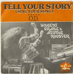 Atomic Rooster - Tell Your Story (sing Your Song) B/w O.d. 7 Single CD (album) cover