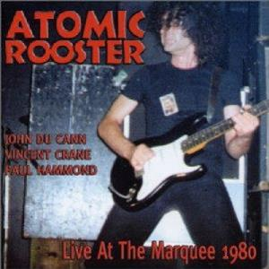 Atomic Rooster - Live At The Marquee 1980 CD (album) cover