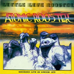 Atomic Rooster - Little Live Rooster CD (album) cover