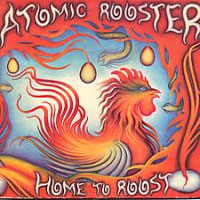 Atomic Rooster - Home To Roost CD (album) cover