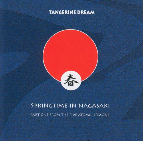Tangerine Dream - Springtime In Nagasaki CD (album) cover