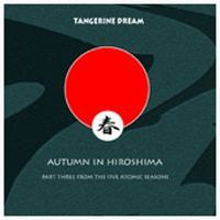 Tangerine Dream - Autumn In Hiroshima CD (album) cover