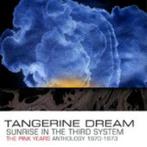 Tangerine Dream - Sunrise In The Third System - The Pink Years Anthology 1970-1973 CD (album) cover