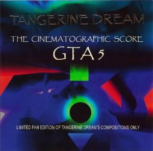 Tangerine Dream - Grand Theft Auto V - The Cinematographic Score CD (album) cover