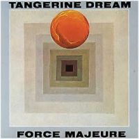 TANGERINE DREAM - Force Majeure CD album cover