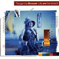 Tangerine Dream - Lily On The Beach CD (album) cover