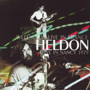 Heldon - Well And Alive In France: Live In Nancy 1979 CD (album) cover