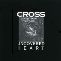 Cross - Uncovered Heart CD (album) cover