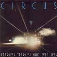 Circus - Fearless, Tearless And Even Less CD (album) cover