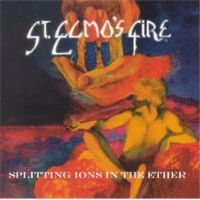St. Elmo's Fire - Splitting Ions In The Ether CD (album) cover