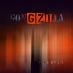 GONGZILLA - Five Even CD album cover