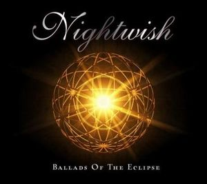 Nightwish - Ballads Of The Eclipse CD (album) cover