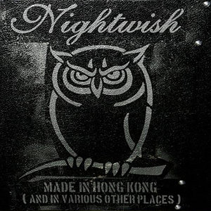 Nightwish - Made In Hong Kong (and In Various Other Places) CD (album) cover