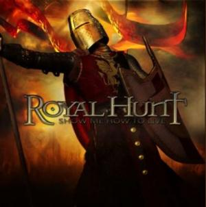 ROYAL HUNT - Show Me How To Live CD album cover