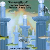 Captain Beefheart - Merseytrout: Live In Liverpool 1980 CD (album) cover