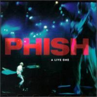 Phish - A Live One CD (album) cover