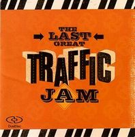 Traffic - The Last Great Traffic Jam CD (album) cover