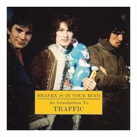Traffic - Heaven Is In Your Mind, An Introduction To Traffic CD (album) cover