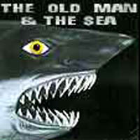 The Old Man & The Sea - The Old Man & The Sea CD (album) cover