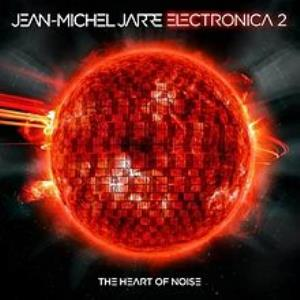 Jean-michel Jarre - Electronica 2: The Heart Of Noise CD (album) cover