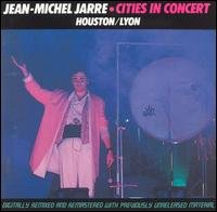 Jean-michel Jarre - Cities In Concert : Houston - Lyon CD (album) cover
