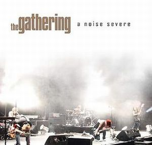 The Gathering - A Noise Severe CD (album) cover