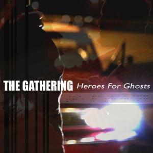 The Gathering - Heroes For Ghosts CD (album) cover