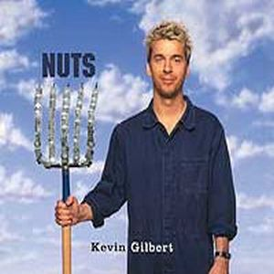 Kevin Gilbert - Nuts CD (album) cover