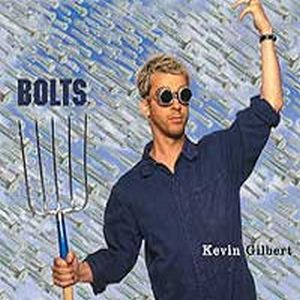 Kevin Gilbert - Bolts CD (album) cover