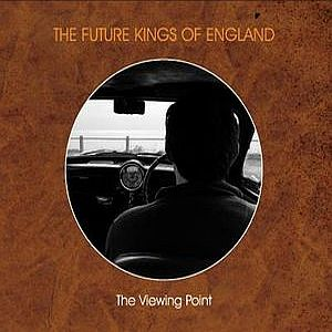 Future Kings Of England - The Viewing Point CD (album) cover