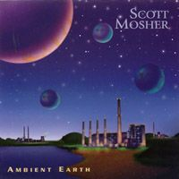 Scott Mosher - Ambient Earth CD (album) cover