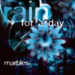 Rain For A Day - Marbles CD (album) cover