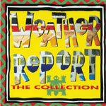 Weather Report - The Collection CD (album) cover