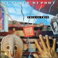Weather Report - This Is This CD (album) cover