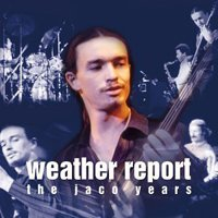 Weather Report - This Is Jazz, Vol. 40 : The Jaco Years CD (album) cover