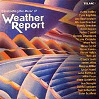 Weather Report - Celebrating The Music Of Weather Report CD (album) cover