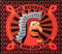 The Residents - Poor Kaw Liga´s Pain CD (album) cover
